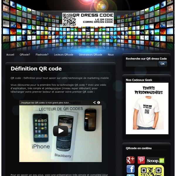 Définition QR code - QR code, flashcode, datamatrix, microsoft tag et tous les codes barres 2D