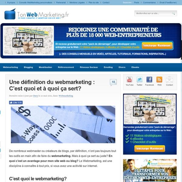 Une définition du webmarketing : C'est quoi. A quoi ça sert?