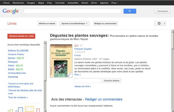Dégustez les plantes sauvages: Promenades en pleine nature et recettes ... - François Couplan