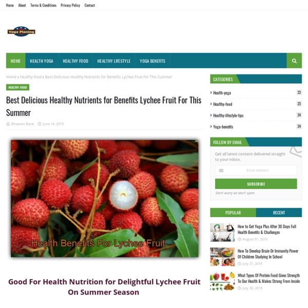 Best Delicious Healthy Nutrients for Benefits Lychee Fruit For This Summer