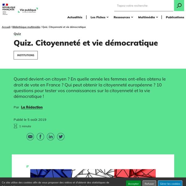 Quiz - Citoyenneté et vie démocratique - Le citoyen dans la cité - Découverte des institutions - Repères