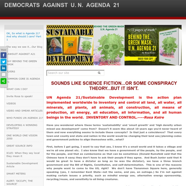DEMOCRATS  AGAINST  U. N.  AGENDA  21 - OK, So what is Agenda 21? And why should I care? Part 1