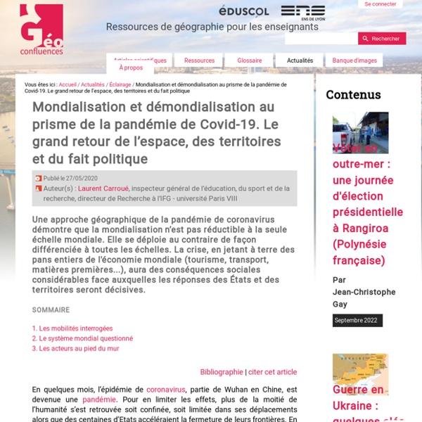 Mondialisation et démondialisation au prisme de la pandémie de Covid-19. Le grand retour de l'espace, des territoires et du fait politique
