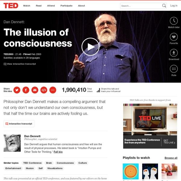 Dan Dennett: The illusion of consciousness