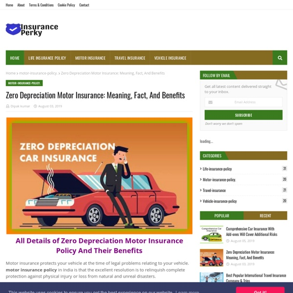 Zero Depreciation Motor Insurance: Meaning, Fact, And Benefits