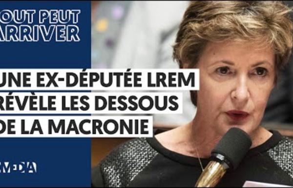 UNE EX-DEPUTÉE LREM RÉVÈLE LES DESSOUS DE LA MACRONIE