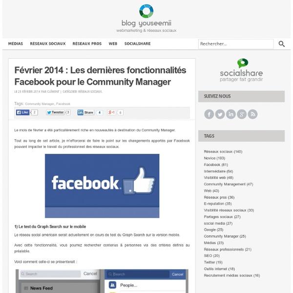 Février 2014 : Les dernières fonctionnalités Facebook pour le Community Manager
