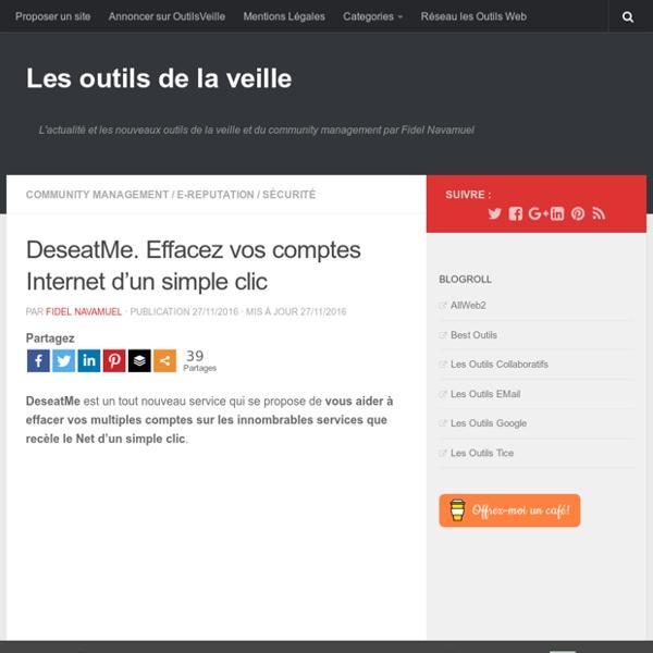 DeseatMe. Effacez vos comptes Internet d'un simple clic – Les outils de la veille