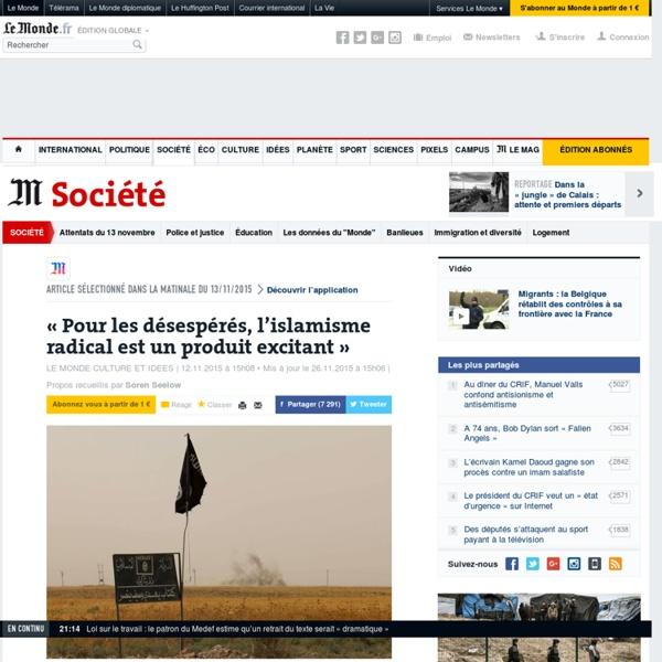 Fethi Benslama - « Pour les désespérés, l'islamisme radical est un produit excitant »