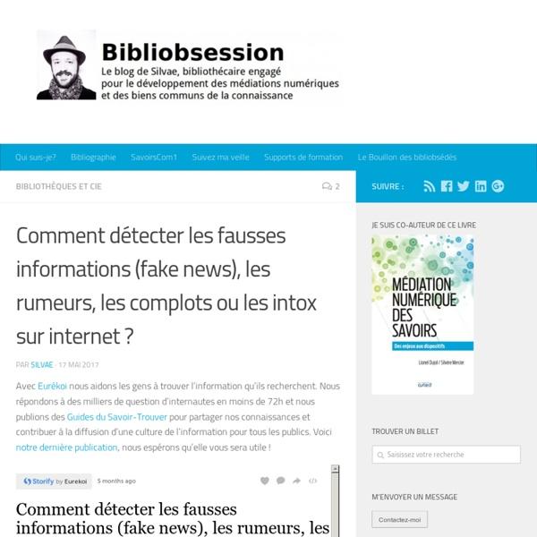 Comment détecter les fausses informations (fake news), les rumeurs, les complots ou les intox sur internet ? -