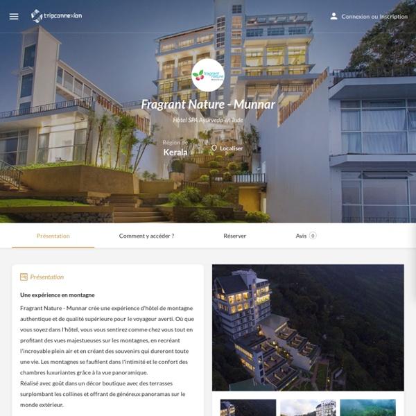 Hotel Détente SPA en Inde : Fragrant Nature - Munnar - TripConnexion