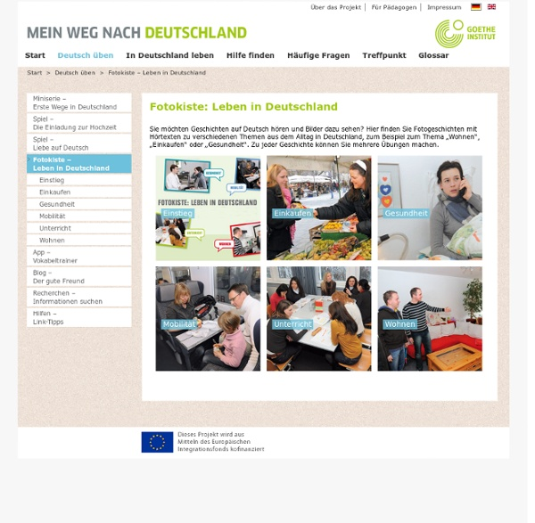 Mein Weg nach Deutschland - Deutsch üben - Fotokiste –<br>Leben in Deutschland-Goethe-Institut