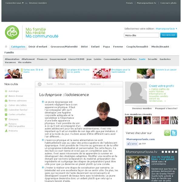 La dyspraxie : l'adolescence - Santé - Enfant - Développement - Dyspraxie
