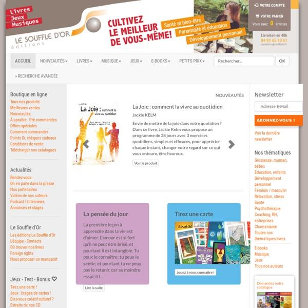 Editions le Souffle d'Or - Développement personnel, écologie, spiritualité, méditation - Achat de livres, jeux, cd, livre-audio, guide pratique