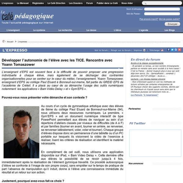 Développer l'autonomie de l'élève avec les TICE. Rencontre avec Yoann Tomaszower