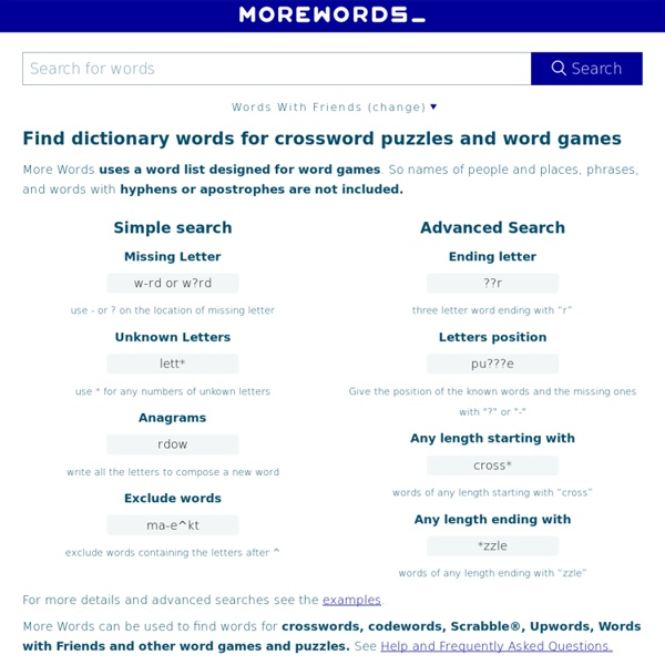 More Words - Search Dictionary - Word Games Crosswords and Anagrams