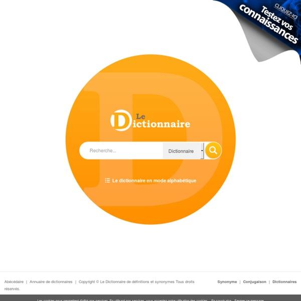 LE DICTIONNAIRE - Dictionnaire fran?ais en ligne gratuit