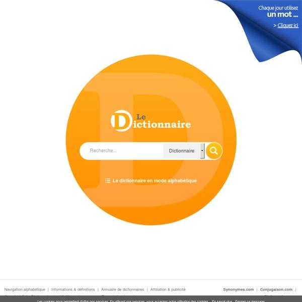 LE DICTIONNAIRE - Dictionnaire français en ligne gratuit