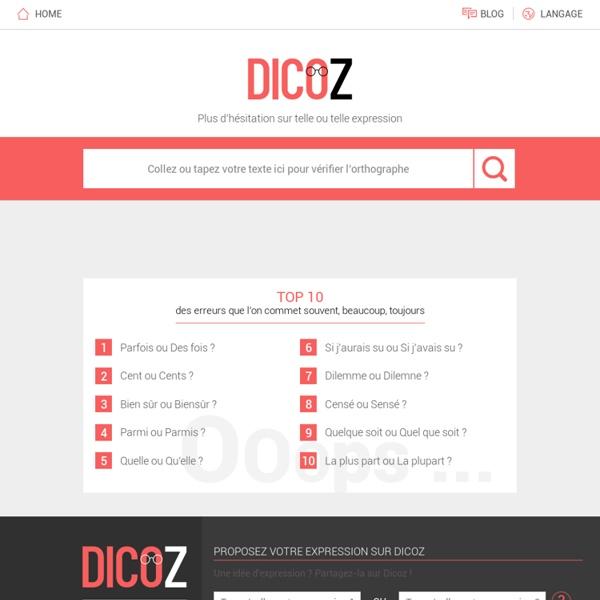 Dicoz : Dictionnaire en ligne sur l'orthographe de vos expressions !