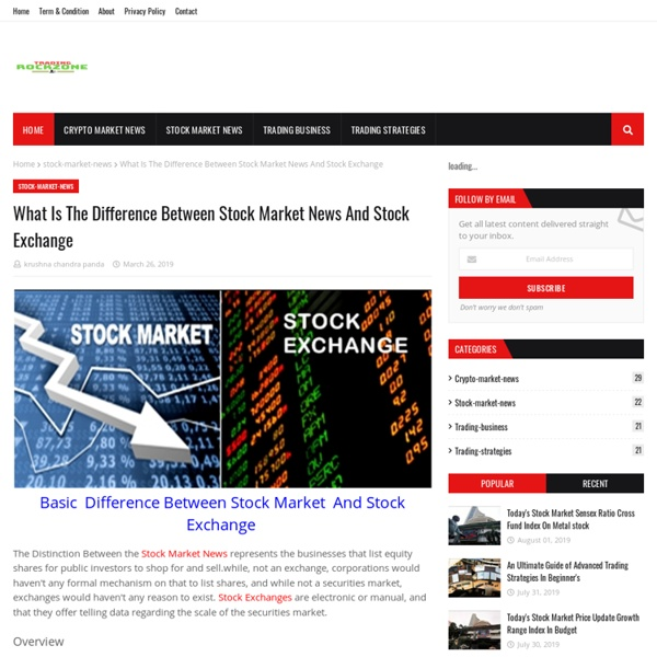 What Is The Difference Between Stock Market News And Stock Exchange