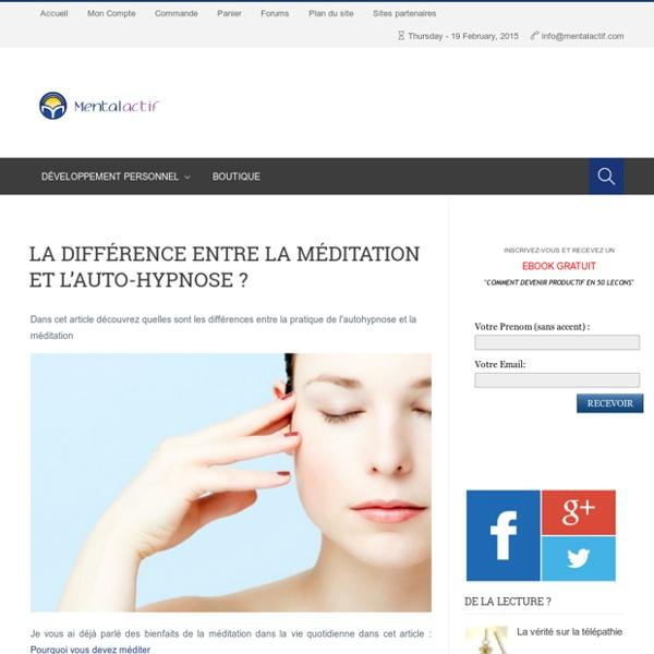 La différence entre la méditation et l'auto-hypnose ?