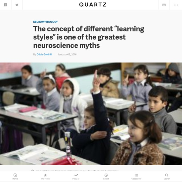 """The concept of different """"learning styles"""" is one of the greatest neuroscience myths"""