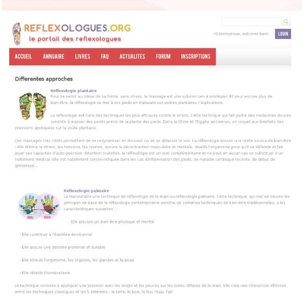 Differentes approchesReflexologues.org, Site Portail, Annuaire de Praticiens, Formations, Fédérations Françaises, Syndicats