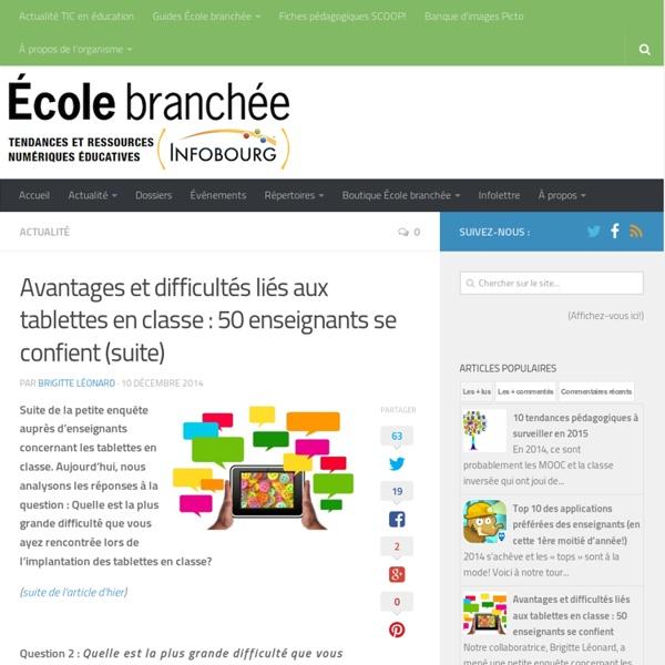 Avantages et difficultés liés aux tablettes en classe : 50 enseignants se confient (suite)