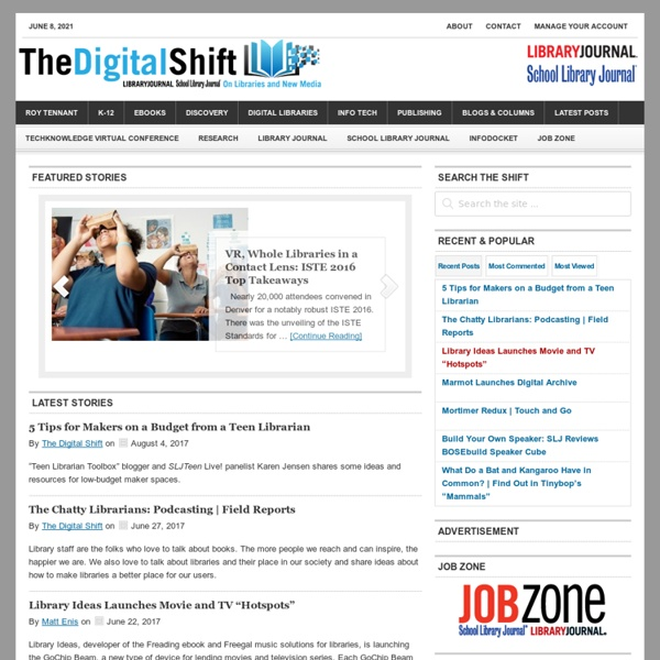 The Digital Shift - On Libraries and New Media, powered by Library Journal and School Library Journal