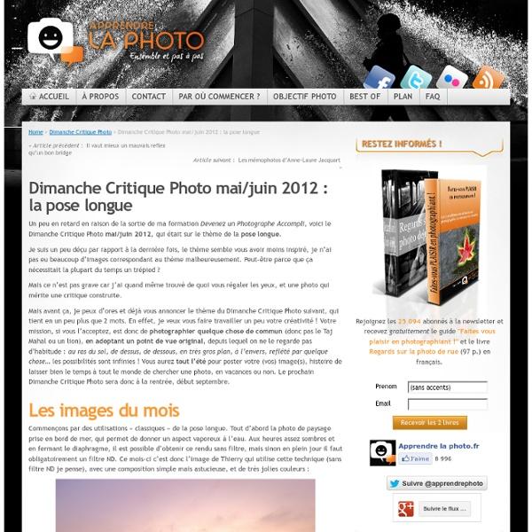 Dimanche Critique Photo mai/juin 2012 : la pose longue