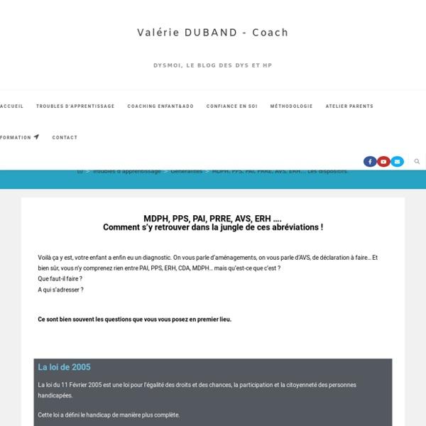 Le blog des dys, le site – MDPH, PPS, PAI, PRRE, AVS, ERH… Les dispositifs.