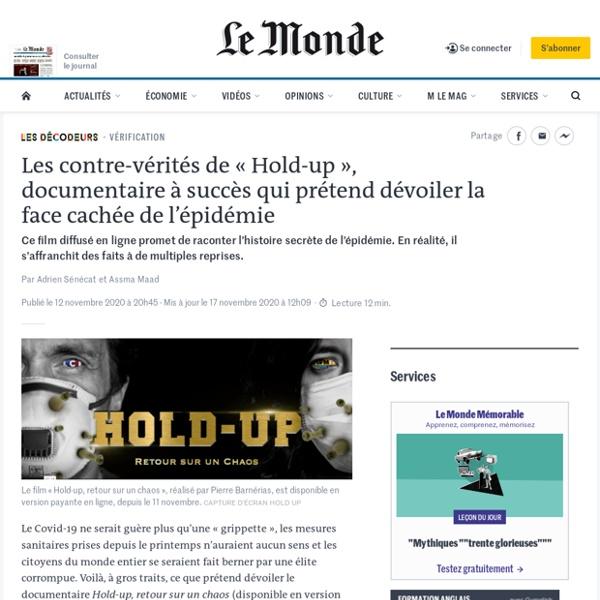 Les Decodeurs du Monde - Les contre-vérités de «Hold-up», documentaire à succès qui prétend dévoiler la face cachée de l'épidémie