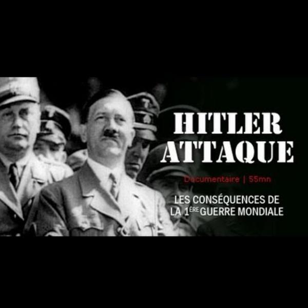 Hitler attaque - documentaire histoire seconde guerre mondiale
