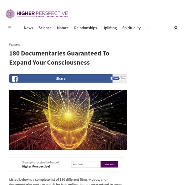 180 Documentaries Guaranteed To Expand Your Consciousness