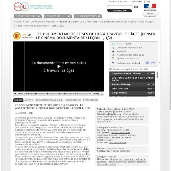 Le documentariste et ses outils à travers les âges (Penser le cinéma documentaire : leçon 1, 1/2) - TCP - Université de Provence
