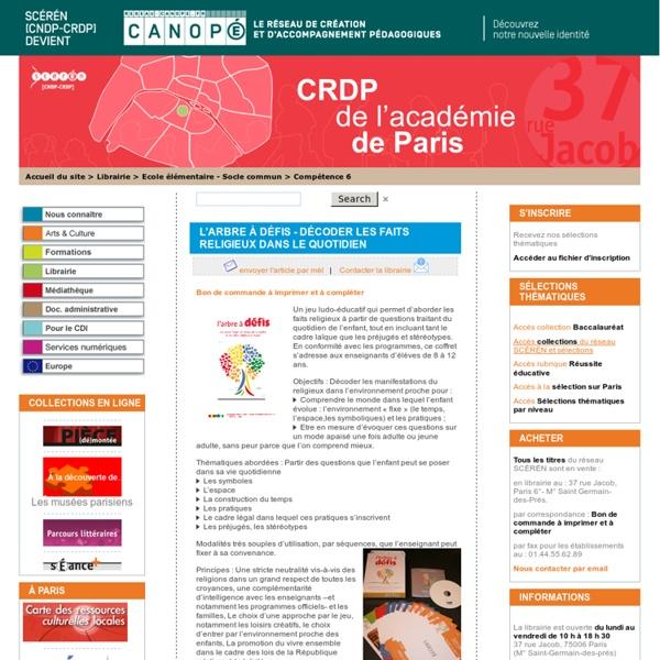 L'Arbre à défis - Décoder les faits religieux dans le quotidien - CRDP de Paris - Centre Régional de Documentation Pédagogique de Paris