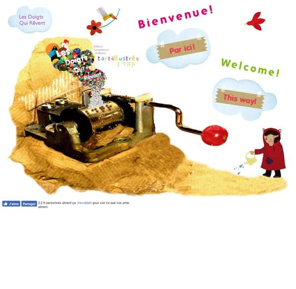Les Doigts Qui Rêvent : Bienvenue! Welcome!