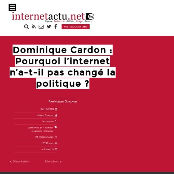 Dominique Cardon : Pourquoi l'internet n'a-t-il pas changé la politique
