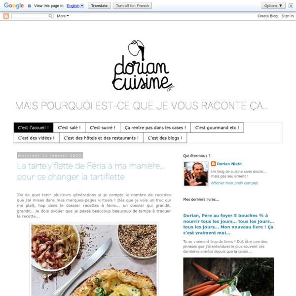 Mais pourquoi est-ce que je vous raconte ça... Dorian cuisine.com
