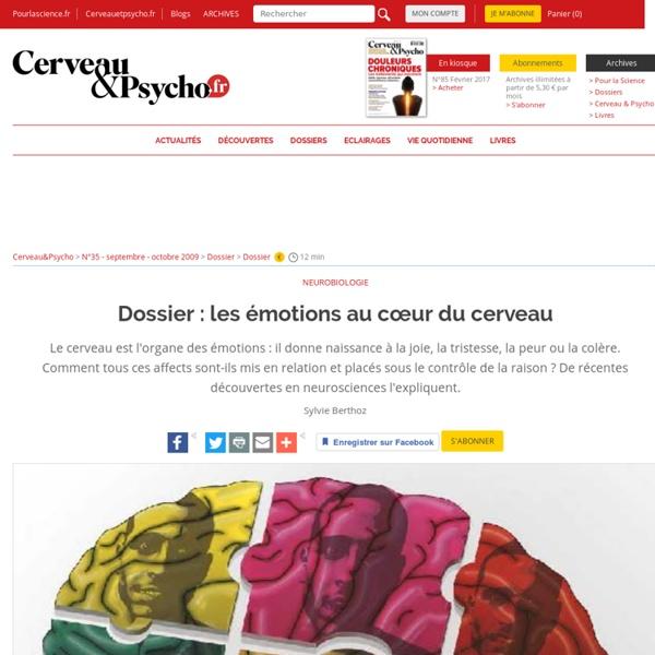 Dossier : les émotions au cœur du cerveau