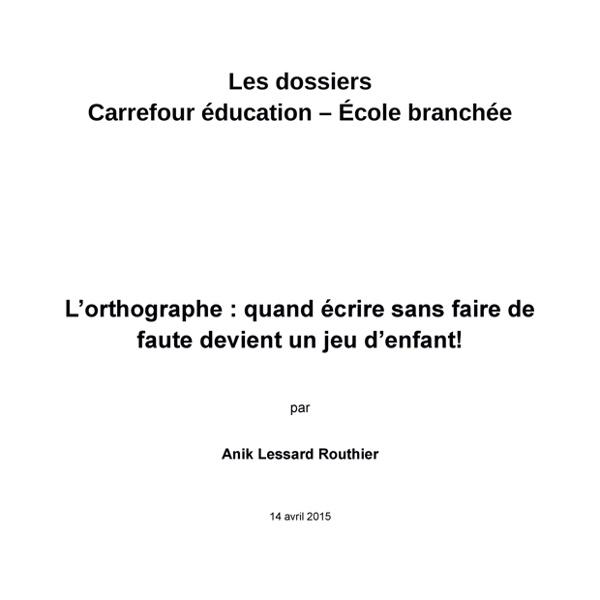 Dossier L'orthographe : quand écrire sans faire de faute devient un jeu d'enfant!.pdf