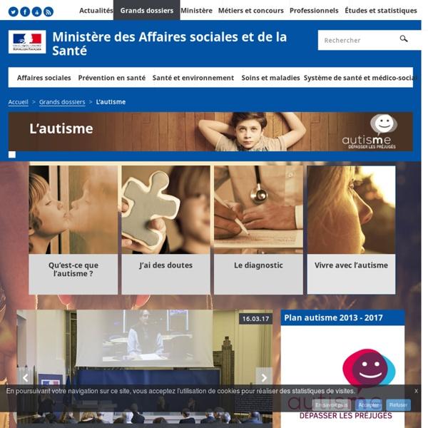 L'autisme - Grands dossiers - Ministère des Affaires sociales et de la Santé