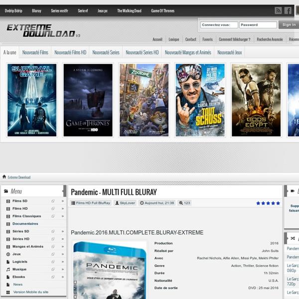 Extreme Download - Telechargement gratuit Film complet Dvdrip Bluray Serie VF Vostfr Musique eBook