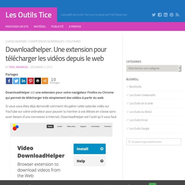 Downloadhelper. Une extension pour télécharger les vidéos depuis le web