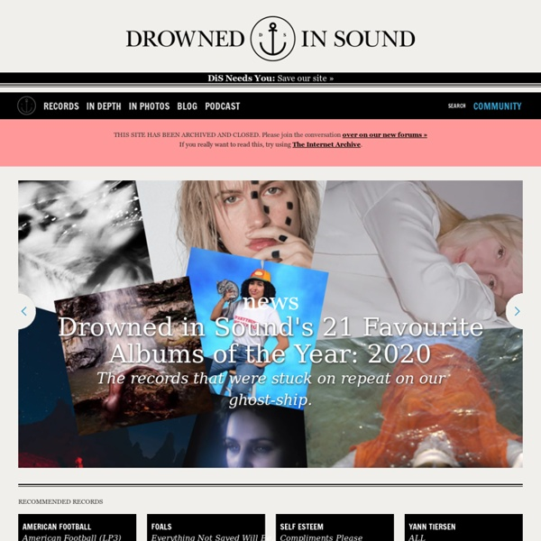 Music news, Listings, Reviews, Reaction, Interviews and Community // Drowned In Sound