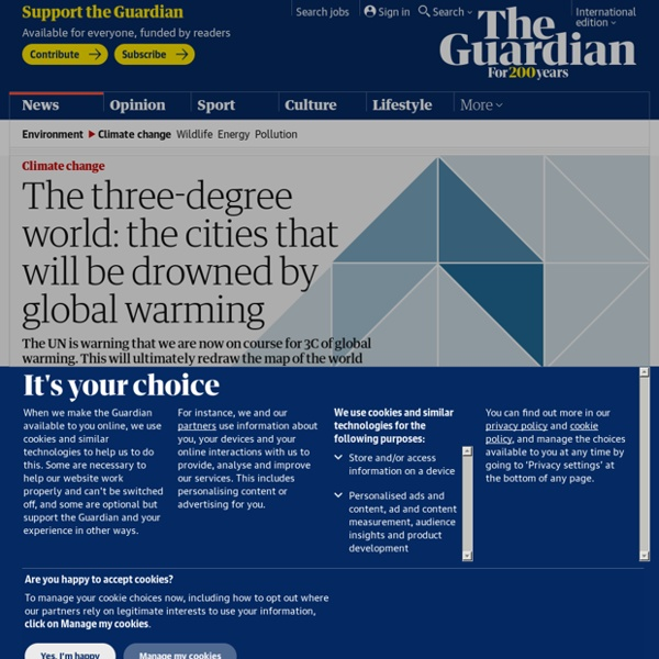 The three-degree world: cities that will be drowned by global warming