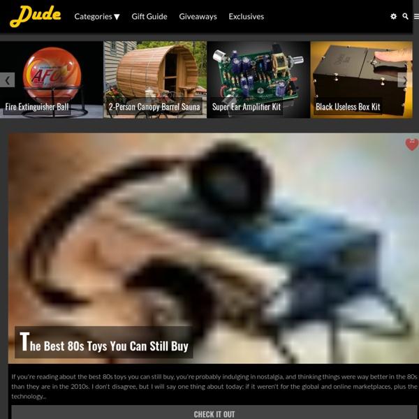 DudeIWantThat.com - A Geek's Gift Guide of Gadgets, Gear and Novelties