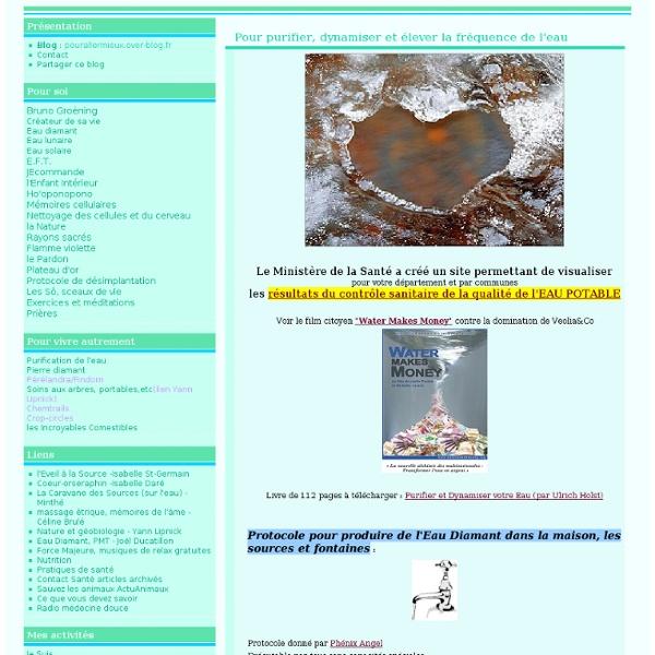 Pour purifier, dynamiser et élever la fréquence de l'eau - pourallermieux.over-blog.fr