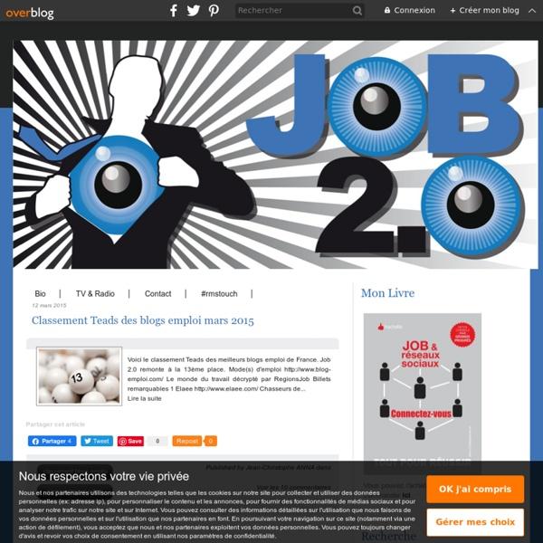 JOB 2.0 - Comment dynamiser votre recherche d'emploi ou booster votre carrière en utilisant les médias sociaux et les technologies mobiles !