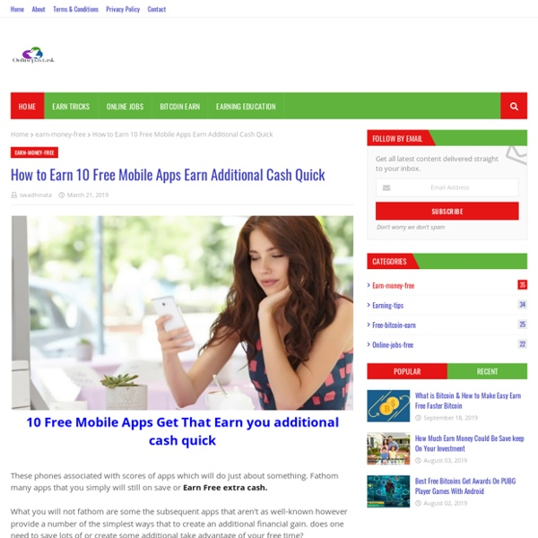 How to Earn 10 Free Mobile Apps Earn Additional Cash Quick
